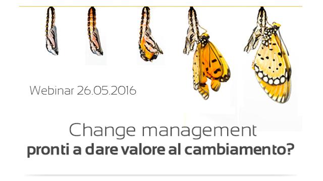 Webinar: Change Management, pronti a dare valore al cambiamento?